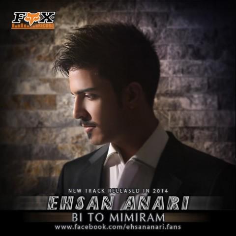 Ehsan Anari - Bi To Mimiram