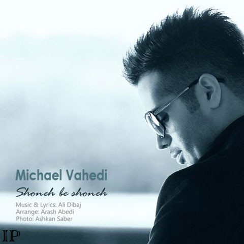Michael Vahedi - Shoone Be Shoone S